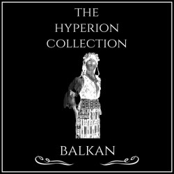 The Hyperion Collection Balkan